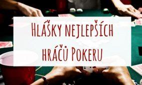 Meditace kartových žraloků: Hlášky nejlepších hráčů Pokeru